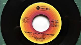 Champagne Ladies and Blue Ribbon Babies , Ferlin Husky , 1974