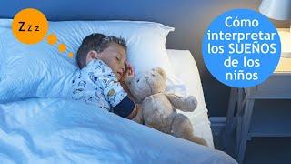 Cómo interpretar los sueños de los niños
