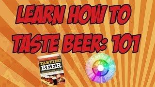 Learning How To Taste Beer: 101   Beer Geek Nation Craft Beer Reviews