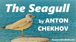 THE SEAGULL by Anton Chekhov - FULL AudioBook 🎧📖 | Greatest🌟AudioBooks