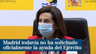 Margarita Robles señala que la Madrid no ha solicitado oficialmente la ayuda del Ejército