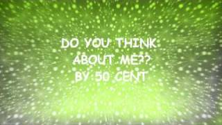 50 Cent : Do You Think About Me?? w/lyrics