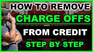Removing Charge Offs From Credit Report   Step By Step