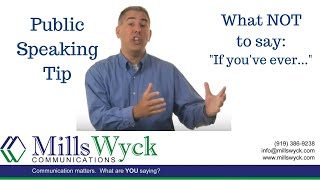 Public Speaking - What NOT to Say: If you've ever...