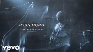 Ryan Hurd Every Other Memory (Acoustic)