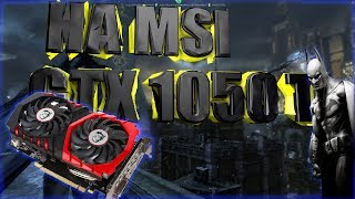 MSI GTX 1050 TI GAMING X  Batman Arkham Knight [60fps 1080p]