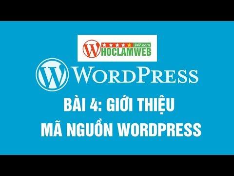 Bài 4: Giới thiệu mã nguồn WordPress - Khóa học wordpress cơ bản