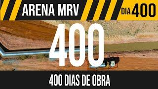 ARENA MRV   1/9 JÁ SÃO 400 DIAS DE OBRA   25/05/2021