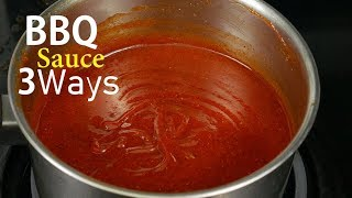 How To Make BBQ Sauce 3 Ways