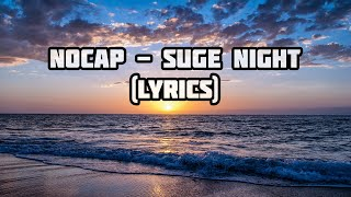 Nocap - Suge Night   (Lyrics)