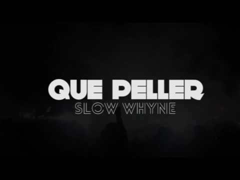 Que Peller - Slow Whyne (Lyrics Video)