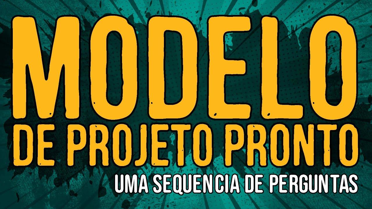 Modelo de Projeto Pronto?