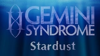Gemini Syndrome - Stardust (with Lyrics)