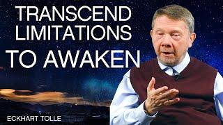 Transcending Limitations to Awaken