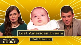 Lost American Dream: Man Says Fiancée Cheated And Moved In With Ex (Full Episode)   Paternity Court