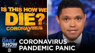Coronavirus: Is This How We Die? | The Daily Show