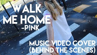 Behind the scenes: Walk me home music video cover