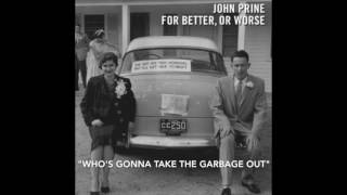 """Video thumbnail of """"John Prine - """"Who's Gonna Take The Garbage Out"""" w/ Iris DeMent - For Better Or Worse"""""""