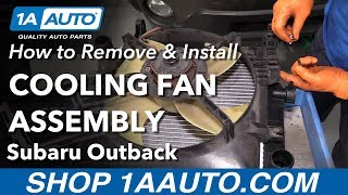 How to Remove Install Cooling Fan Assembly 2008 Subaru Outback