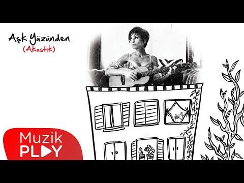 Aydilge - Aşk Yüzünden (Akustik) [Official Audio] Sözleri