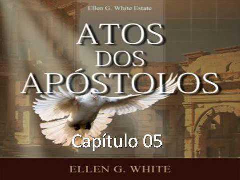 Atos dos Apóstolos - EGW - Capítulo 05 - O Dom do Espírito