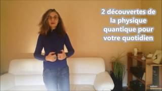 2 Découvertes De La Physique Quantique Pour Votre Quotidien