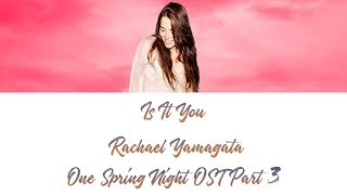 Is It You – Rachael Yamagata 봄밤 (One Spring Night) OST Part 3
