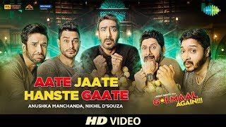 Aate Jaate (Golmaal Again)  Nikhil DSouza, Anushka Manchanda