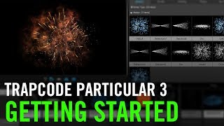 Tutorial: Getting Started with Trapcode Particular 3
