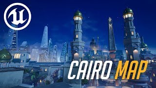 Cairo Map - Unreal Engine 4 | Overwatch Inspired