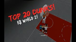 TOP 20 DUNKS IN RB WORLD 2!