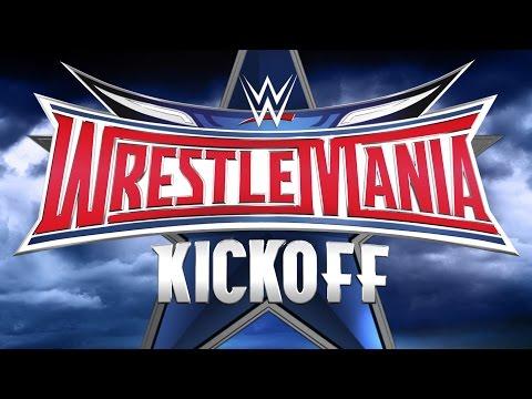 wrestlemania 32 kickoff april 3 2016