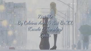 Kiss me by Carole & Tuesday lyrics