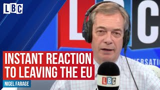 Nigel Farage's instant reaction to leaving the EU