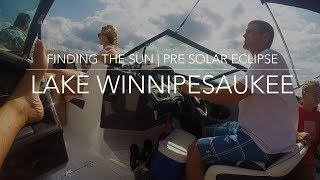Finding the Sun, Pre Solar Eclipse | Lake Winnipesaukee