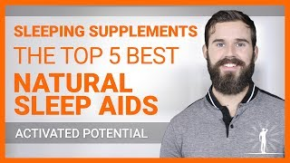 Sleeping Supplements - The Top 5 BEST Natural Sleep Aids