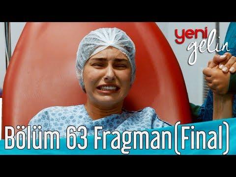 Yeni Gelin 63. Bölüm (Final) Fragman