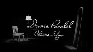 "Adhitia Sofyan ""Dunia Paralel"" (official video)"