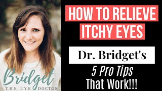 How To Relieve Itchy Eyes (5 PRO TIPS THAT WORK)