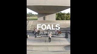 Foals   In Degrees [Behind The Scenes]
