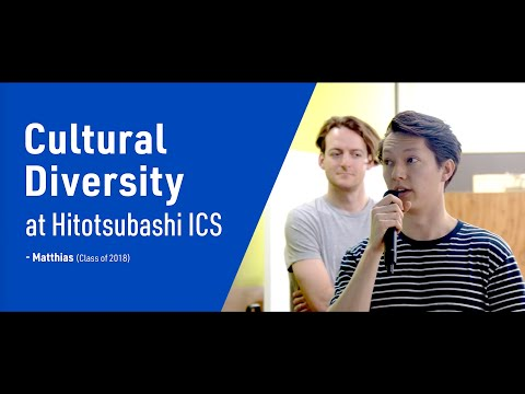 Student voice video Cultural diversity at Hitotsubashi ICS| Matthias (Class of 2018)