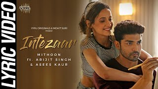 Intezaar Lyric Video Mithoon Ft Arijit Singh Asees Kaur Gurmeet
