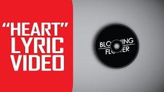 Blooming Flower   Heart (VIDEO LYRIC)