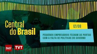 VÍDEO: Programa: Central do Brasil: 13/08/20 - Pequenos empresários fecham as portas com falta de políticas do governo