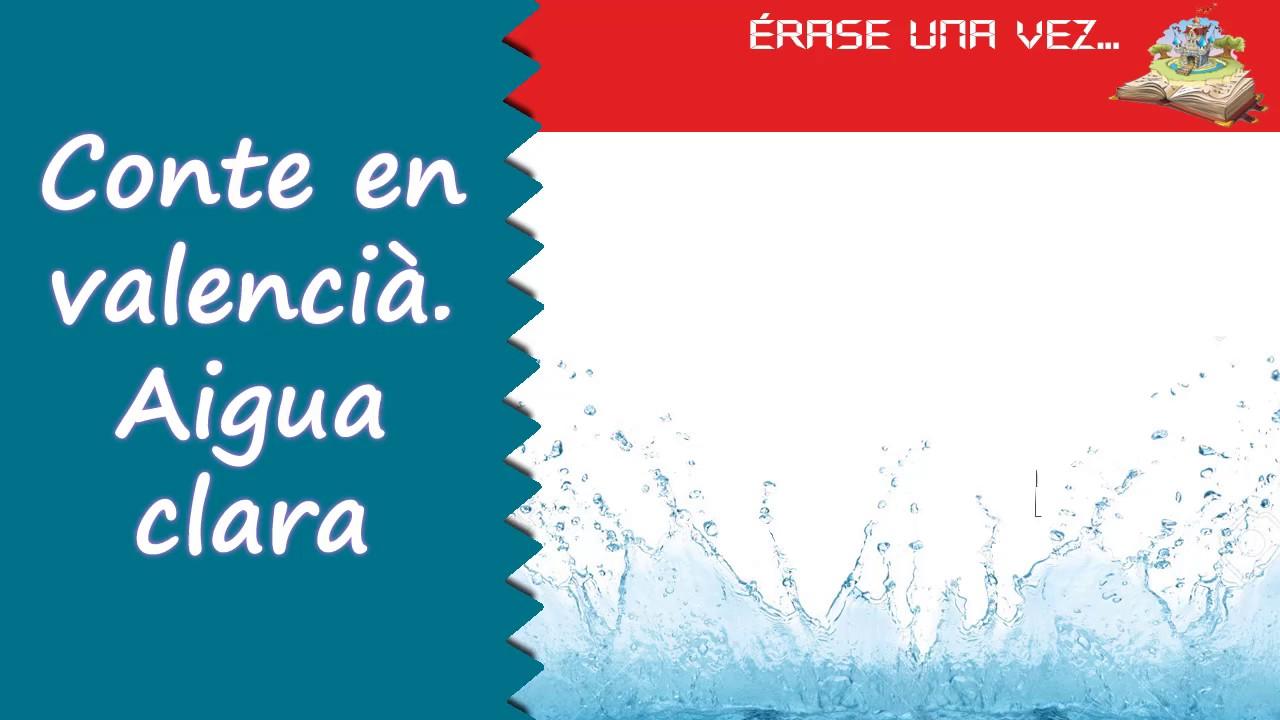 Conte en valencià. Aigua clara