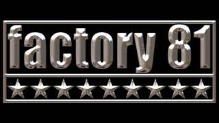 Factory 81 - (secret song)