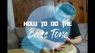How to do the Bass Tone on Congas