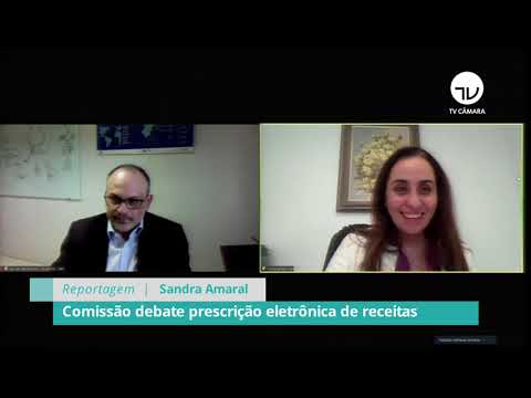 Comissão debate prescrição eletrônica de receitas - 11/05/21