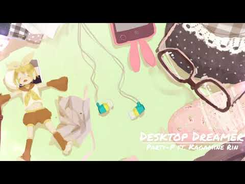 【Kagamine Rin】Desktop Dreamer【VOCALOID ORIGINAL】
