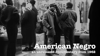 American Negro | Unreleased Documentary From 1960s